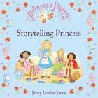 Princess Poppy: Storytelling Princess von Janey Louise Jones (2015, Taschenbuch)