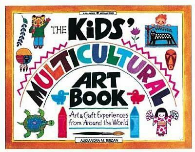 The Kids' Multicultural Art Book : Art and Craft Experiences from Around the...