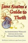 Jane Austen's Guide to Thrift: An Independent Woman's Advice on Living Within One's Means by Susan Jones, Kathleen Anderson (Paperback / softback, 2013)