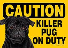 Killer Pug On Duty Dog Sign Magnet Hook & Loop Fastener 5x7 Black