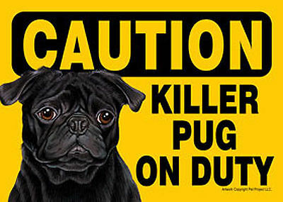 Killer Pug On Duty Dog Sign Magnet Hook & Loop Fastener 5x7 Black