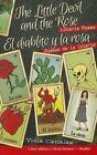 The Little Devil and the Rose/El Diablito y La Rosa: Loteria Poems/Poemas de La Loteria by Viola Canales (Paperback / softback, 2014)