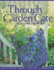 Through the Garden Gate : Quilters and Their Gardens by Jean Wells and Valori Wells (1999, Paperback)