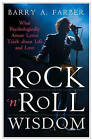 Rock 'n' Roll Wisdom: What Psychologically Astute Lyrics Teach About Life and Love by Barry A. Farber (Hardback, 2007)