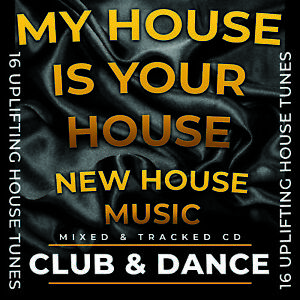 Details about My House Is Your House NEW HOUSE MUSIC 2018 MIXED CD DJ HOUSE  DANCE CLUB SUMMER