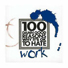 100 Damn Good Reasons Why it's OK to Hate Work by Lagoon Books (Paperback, 2002)