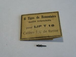 PIÈCE HORLOGERIE POUR MONTRE LIP 7¾ T.18 DE FORME COURTE UNE TIGE DE REMONTOIR