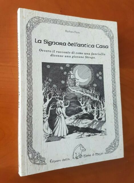 La signora dell'antica Casa Barbara Fiore Edizioni della Terra di Mezz