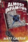 Almost Infamous: A Supervillain Novel by Matt Carter (Paperback, 2016)