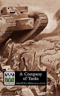Company of Tanks by D.C.M Major W. H. L. Watson D.S.O. (Paperback, 2009)