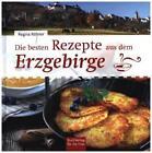 Die besten Rezepte aus dem Erzgebirge von Regina Röhner (2016, Gebundene Ausgabe)
