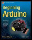 Beginning Arduino von Michael McRoberts (2013, Taschenbuch)