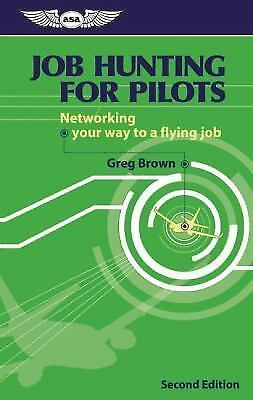 Job Hunting for Pilots: Networking your way to a flying job [Professional Aviati 1