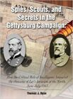 Spies, Scouts, and Secrets in the Gettysburg Campaign: How the Critical Role of Intelligence Impacted the Outcome of Lee's Invasion of the North, June-July 1863 by Thomas Ryan (Hardback, 2015)