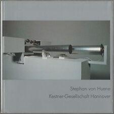 Stephan von HUENE. Klangskulpturen. Kestner-Gesellschaft Hannover, 1983. E.O.