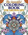 The Beautiful Coloring Book for Grown-Ups by Arcturus Publishing Limited (Paperback, 2015)