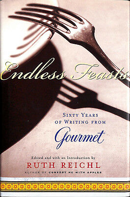 'endless Feasts: Sixty Years Of Writing From Gourmet' By Ruth Reichl