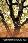 The Past Present and Future You 9781456749330 by Juli J. McFarland Hardcover