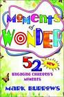 Moments of Wonder: 52 Engaging Children's Moments by Mark S. Burrows (Paperback, 2012)