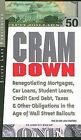 Cramdown: Renegotiating Mortgages, Car Loans, Student Loans, Credit Card Debt and Other Obligations in the Age of Wall Street Bailouts by Silver Lake Publishing (Paperback / softback, 2015)