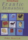 Frantic Semantics: Snapshots of Our Changing Language by John Morrish (Hardback, 1999)