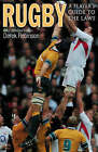 Rugby: A Player's Guide to the Laws by Derek Robinson (Paperback, 2005)