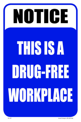 """DRUG-FREE WORKPLACE 12/""""x18/"""" BUSINESS BUILDING WORKPLACE SIGN"""