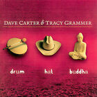 Drum Hat Buddha by Dave Carter (Guitar/Banjo)/Tracy Grammer (CD, Jun-2001, Signature)