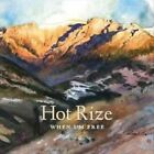 When I'm Free [Digipak] * by Hot Rize (CD, Sep-2014, Thirty Tigers)