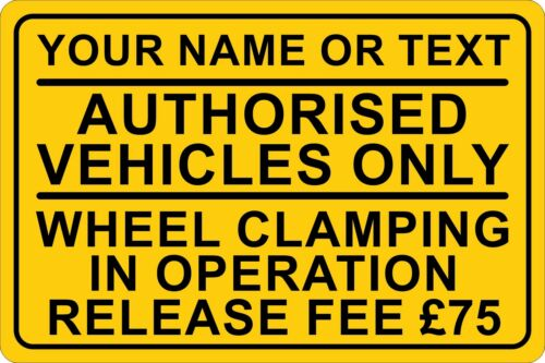 Private Property Authorised Vehicles Only Wheel Clamping In Operation Sign Board