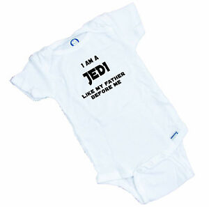 a38fa1b76 I am a JEDI like my father before me Onesie Funny Star Wars sayings ...