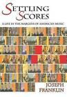 Settling Scores (Hardcover) by Joseph Franklin (Hardback, 2006)