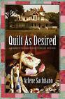 Quilt as Desired by Arlene Sachitano (Paperback, 2007)