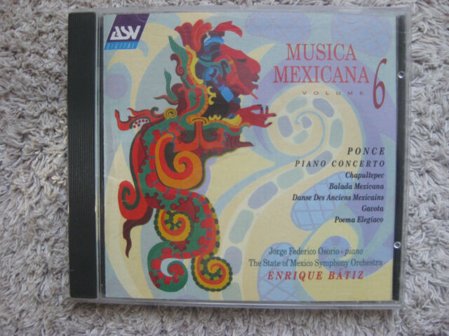 Musica Mexicana vol. 6 - Ponce - Piano Concerto... (ASV ´95 / 62:34)  ...