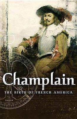 Champlain: The Birth of French America: The Founding of French North America, Ve