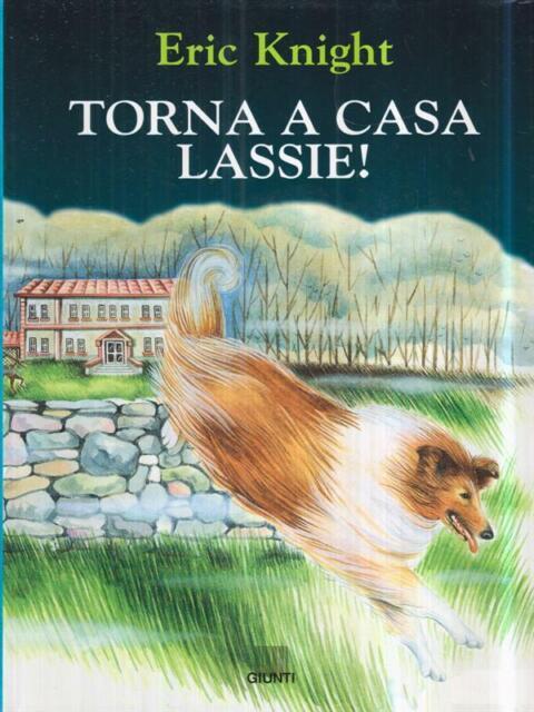 TORNA A CASA LASSIE!  KNIGHT ERIC GIUNTI 1995 L'ARCIERE
