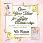 Open Your Heart for Happy Relationships 10 Shift Keys: What Your Angels Have Been Trying to Tell You for Centuries by Eve Picquette (Paperback / softback, 2013)