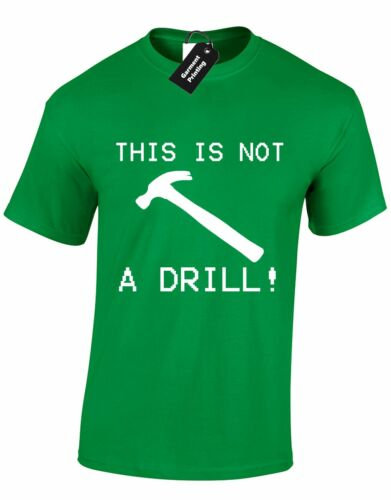 THIS IS NOT A DRILL MENS T SHIRT FUNNY NEW PREMIUM DESIGN JOKE COMEDY HUMOUR