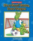 It's a Good Game, Dear Dragon by Margaret Hillert (Paperback / softback, 2011)