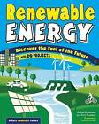 Renewable Energy: Discover the Fuel of the Future with 20 Projects by Joshua Sneideman, Erin Twamley (Hardback, 2016)