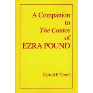 A Companion to the Cantos of Ezra Pound - Paperback NEW Terrell, C F 1993-06-10