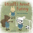 Insults Aren't Funny: What to Do About Verbal Bullying by Amanda F. Doering (Hardback, 2015)