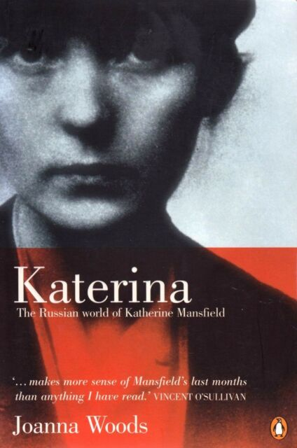 Katerina: The Russian World of Katherine Mansfield By Joanna Woods (Paperback)