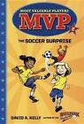 MVP #2: The Soccer Surprise by David A. Kelly, Scott Brundage (Paperback, 2016)