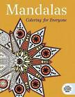 Mandalas: Coloring for Everyone by Skyhorse Publishing (Paperback, 2015)