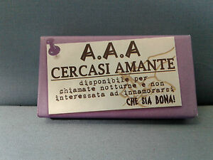 Sapone a a a cercasi amante idea regalo scherzi ebay for Cercasi armadio in regalo