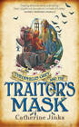 Theophilus Grey and the Traitor's Mask by Catherine Jinks (Hardback, 2016)