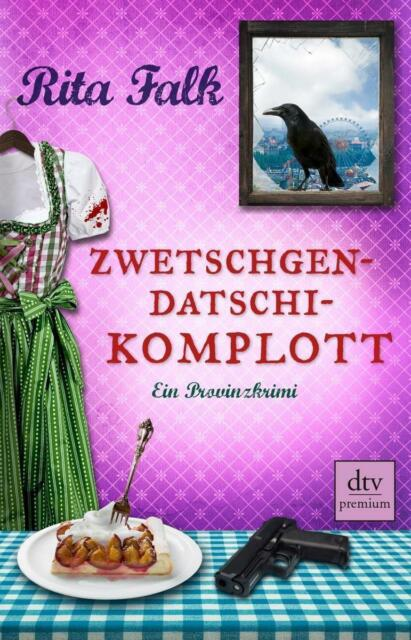 Zwetschgendatschikomplott / Franz Eberhofer Bd.6 von Rita Falk -2015 Taschenbuch