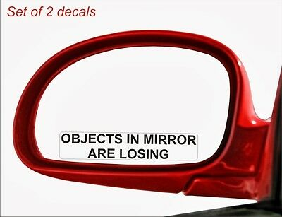 2x Objects In Mirror Are Losing Vinyl Decal / Sticker Funny Mirror Race Drag Car