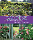 Gardens of Northumberland and the Borders by Susie White (Hardback, 2006)